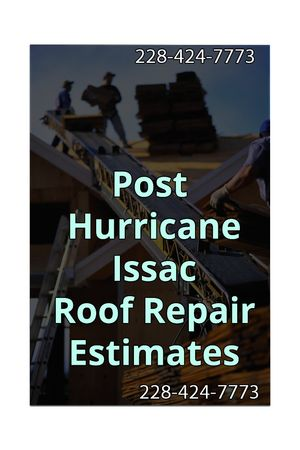 Roof Repair Estimates along Mississippi Gulf Coast Waveland Bay St. Louis Pass Christian Diamondhead Gulfport and Biloxi